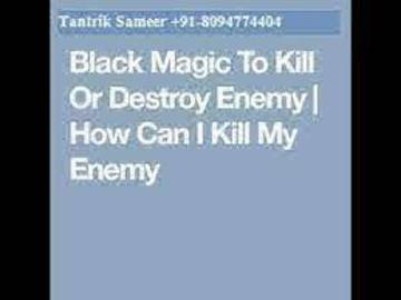 Services: Black Magic To Kill Enemy IN Nagpur +91-8094774404